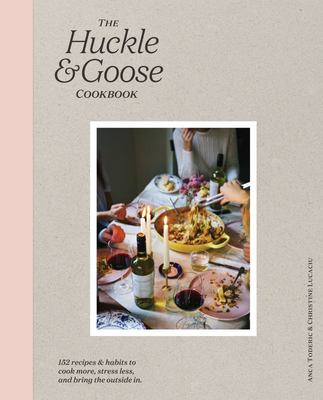 The Huckle and Goose Cookbook