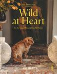 Wild at Heart - Pets, People and Their Beautiful Homes
