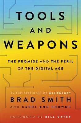 Tools and Weapons: Promise and Peril in the Digital Age