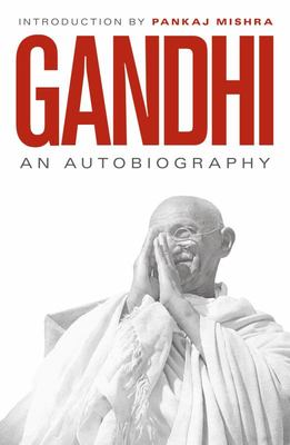 An Autobiography: Gandhi - 150th Anniversary Edition