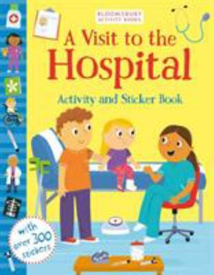 A Visit to the Hospital: Activity and Sticker Book