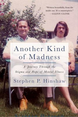 Another Kind of Madness - A Journey Through the Stigma and Hope of Mental Illness