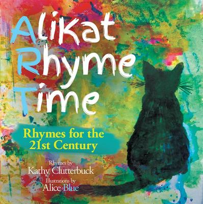 AliKat Rhyme Time - Rhymes for the 21st Century