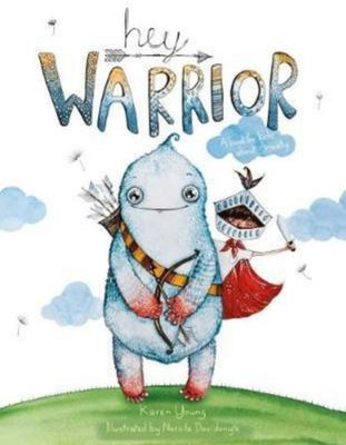 Hey Warrior: A Book for Kids about Anxiety (HB)