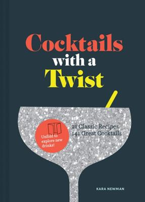 With a Twist - 21 Classic Cocktails, Hundreds of Recipes, Find Your New Favorite