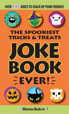 The Spookiest Tricks and Treats Joke Book Ever