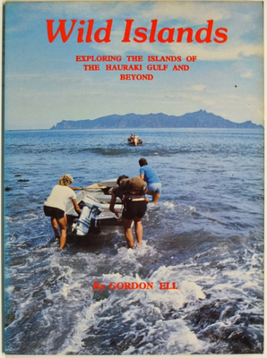 Wild Islands: Exploring the Islands of the Hauraki Gulf and Beyond
