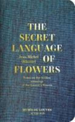 The Secret Language of Flowers - Notes on the Hidden Meanings of the Louvre's Flowers