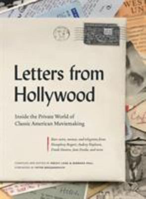 Letters from Hollywood (Inside the Private World of Classic American Moviemaking)
