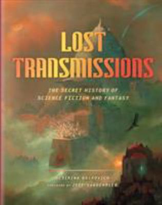 Lost Transmissions - The Untold History of Science Fiction and Fantasy