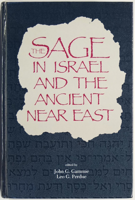 The Sage in Israel and the Ancient Near East