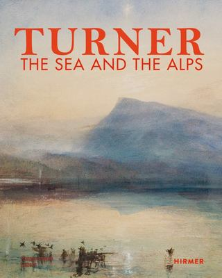 Turner - The Sea and the Alps