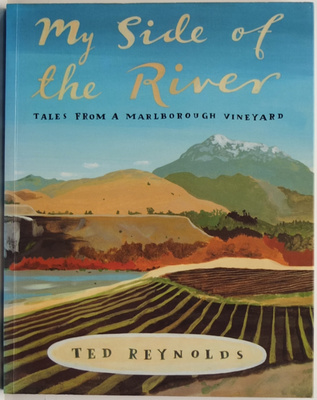 My Side of the River: Tales From a Marlborough Vineyard