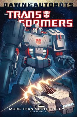 Transformers: More Than Meets the Eye Volume 6 - More Than Meets the Eye Volume 6