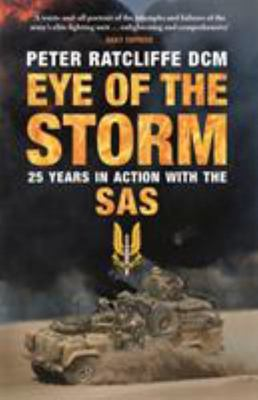 Eye of the Storm - Twenty-Five Years in Action with the SAS
