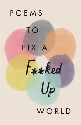 Poems to Fix a F**ked-Up World