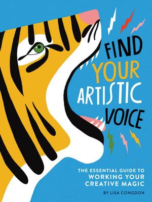 Find Your Artistic Voice - The Essential Guide to Working Your Creative Magic