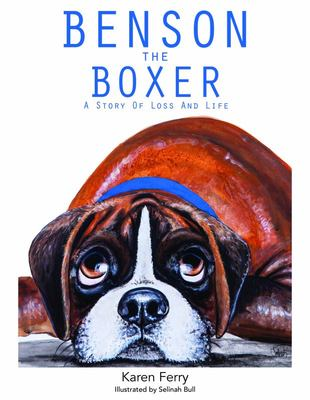 Benson the Boxer - A Story of Loss and Life