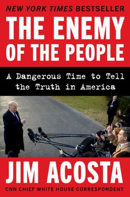 The Enemy of the People - A Dangerous Time to Tell the Truth in America