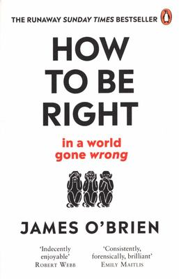 How to Be Right - ... in a World Gone Wrong