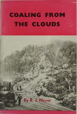 Coaling from the Clouds the Mount Rochfort Railway and the Denniston Incline