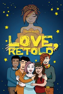 Love, Retold - A Graphic Novel Inspired by Myths and Reality