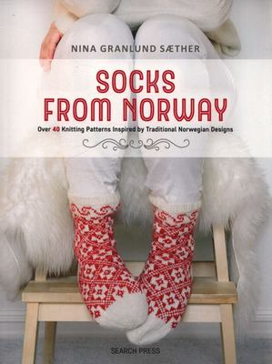 Socks from Norway - Over 40 Knitting Patterns Inspired by Traditional Norwegian Designs