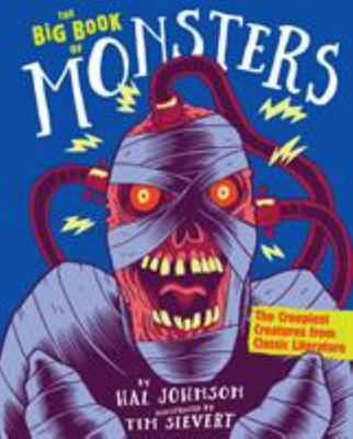 The Big Book of Monsters: The Most Ghastly Ghouls, Bloodcurdling Beasts, and Wicked Witches from Classic Literature