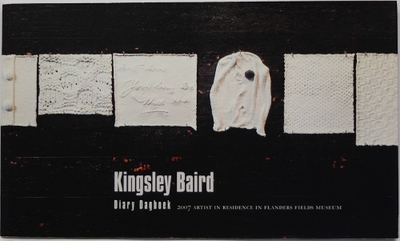 Kingsley Baird: Diary - Dagboek An Installation At The In Flanders Fields Museum Belgium 13/07 - 14/10 2007