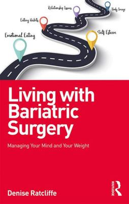 Living with Bariatric Surgery - Managing Your Mind and Your Weight