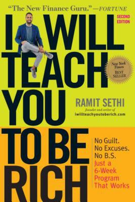 I Will Teach You to Be Rich - No Guilt, No Excuses, No B. S, Just a 6-Week Program That Works