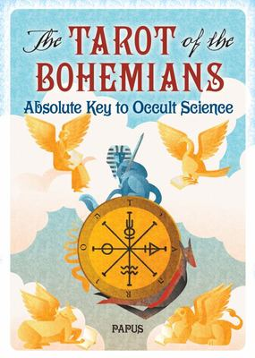 The Tarot of the Bohemians - Absolute Key to Occult Science