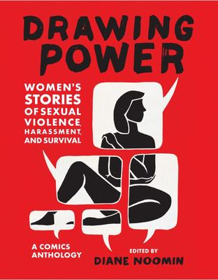 Drawing Power - Women's Stories of Sexual Violence, Harassment, and Survival