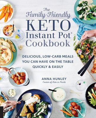 Family-Friendly Keto Instant Pot Cookbook