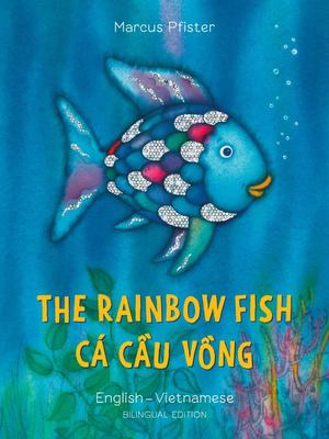 The Rainbow Fish (Vietnamese & English)