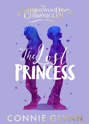 The Lost Princess (Rosewood Chronicles #3)