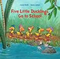 Five Little Ducklings Go to School (PB)