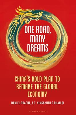 One Road, Many Dreams - Beijing's Bold Plan to Remake the Global Economy