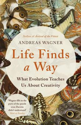 Life Finds a Way - What Evolution Teaches Us about Creativity