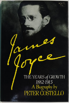 James Joyce - The Years of Growth, 1882-1915: A Biography