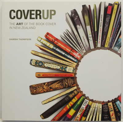 Cover Up: The Art of the Book Cover in New Zealand