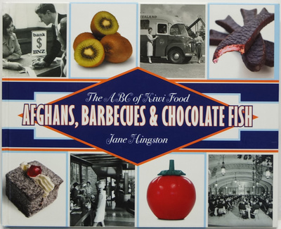 Afghans, Barbecues & Chocolate Fish: The ABC of Kiwi Food