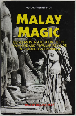 Malay Magic: Being an Introduction to the Folklore and Popular Religion of the Malay Peninsula
