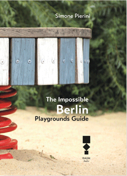 Impossible Berlin Playgrounds Guide, the