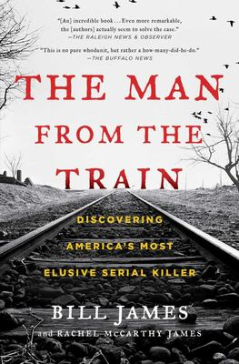 The Man from the Train - The Solving of a Century-Old Serial Killer Mystery