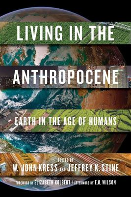 Living in the Anthropocene - Earth in the Age of Humans