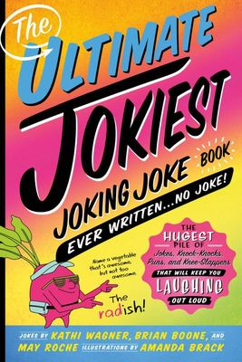 The Ultimate Jokiest Joking Joke Book Ever Written... No Joke
