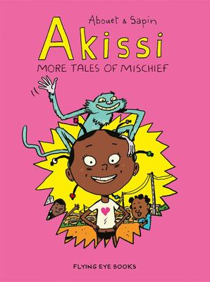 Akissi - More Tales of Mischief