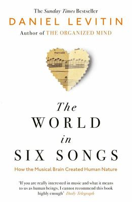 The World in Six Songs - How the Musical Brain Created Human Nature