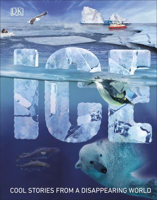Ice: Cool Stories From a Disappearing World